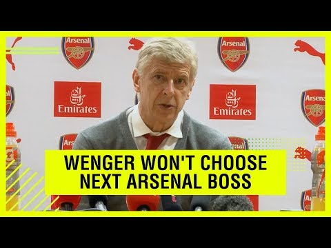 Video: Wenger won't be choosing the next Arsenal boss
