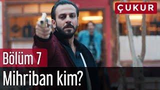 Video Çukur 7. Bölüm - Mihriban Kim? MP3, 3GP, MP4, WEBM, AVI, FLV Februari 2018