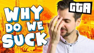 WHY DO WE SUCK SO MUCH?!   GTA 5 Races