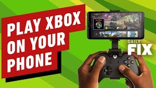 Xbox Games Playable On Your Phone - IGN Daily Fix by IGN