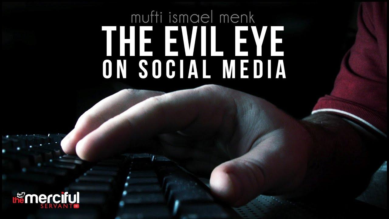 The Evil Eye On Social Media – Mufti Menk