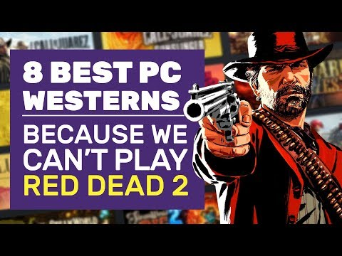 8 Best Western Games On Pc (because Red Dead Redemption 2 Isn't)