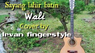 Sayang lahir batin (wali) - Irvan fingerstyle
