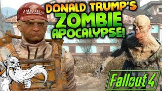 DONALD TRUMP'S ZOMBIE APOCALYPSE!!! - Let's Play Modded Fallout 4 Sim Settlements Zombie Walkers