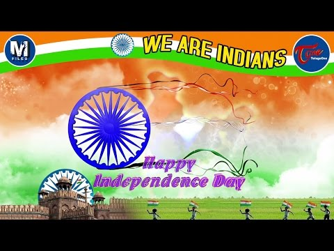 WE ARE INDIANS | Independence Day 2016 Special | Telugu Music Video | by Sashi Preetam