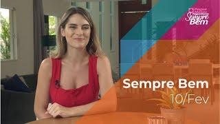 Programa Sempre Bem - 10/02/2019