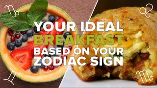Your Ideal Breakfast Based on Zodiac Sign by Tasty