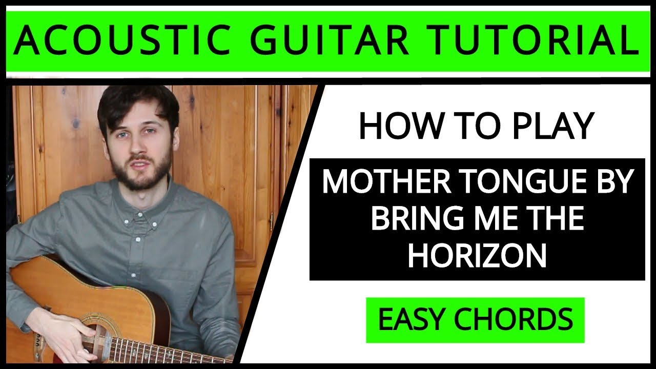 Bring Me The Horizon – Mother Tongue – Acoustic Guitar Tutorial