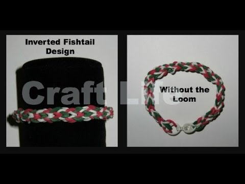Inverted Fishtail Bracelet Design Without a Rainbow Loom Tutorial