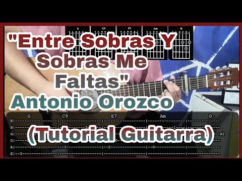 """""""Entre Sobras Y Sobras Me Faltas"""" Antonio Orozco (Tutorial Guitarra + PDF)"""