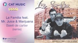 La Familia feat. Mr. Juice&Marijuana - Baieti de cartier (remix)