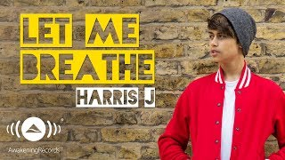 Video Harris J - Let Me Breathe | Official Audio MP3, 3GP, MP4, WEBM, AVI, FLV Desember 2017