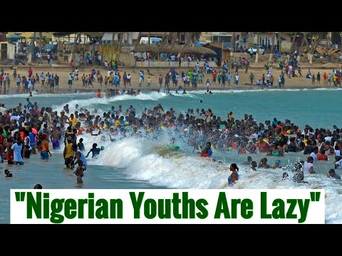 "See How ""Lazy"" Nigerian Youths Are"
