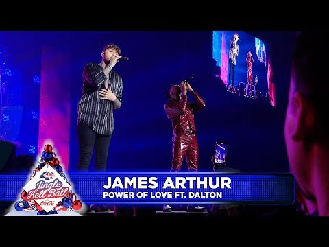 James Arthur - 'Power Of Love' FT. Dalton (Live at Capital's Jingle Bell Ball 2018)