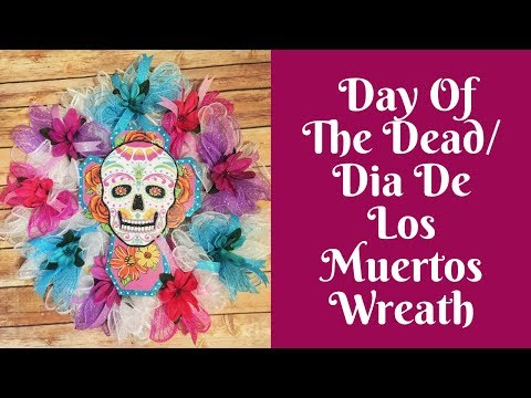 Wonderful Wreaths: Day Of The Dead/ Dia De Los Muertos Wreath