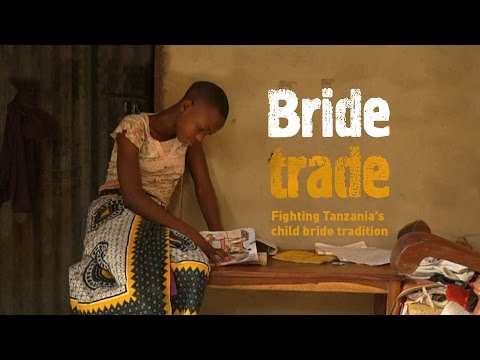 Bride Trade. Fighting Tanzania's Child Bride Tradition.