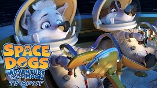 Nonton Space Dogs  Adventure To The Moon   Tv Spot  2 Film Subtitle Indonesia Streaming Movie Download