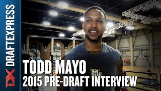 Todd Mayo - 2015 Pre-Draft Interview - DraftExpress