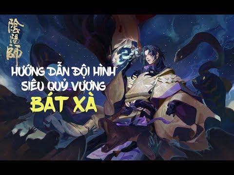 Âm Dương Sư - Hướng dẫn đội hình đi Siêu Quỷ Vương Bát Xà (P1) - Thời lượng: 13:32.