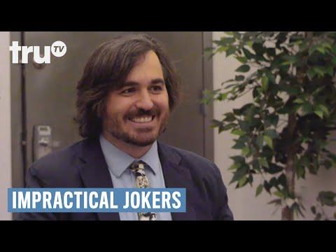 job - Subscribe to truTV on YouTube: http://full.sc/1s9KQGe Watch Full Episodes for Free: http://full.sc/1rghcLK New episodes Thursdays 9:30/8:30c Get the Impractical Jokers App: http://full.sc/1rBFBeA...