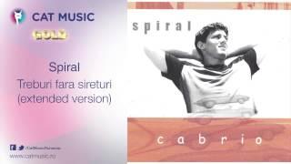 Spiral - Treburi fara sireturi (extended version)