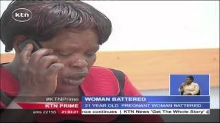 A 21 Year Old Pregnant Woman Brutally Beaten By Her Husband In Langata, Nairobi