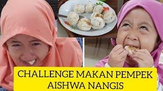 Video CHALLENGE MAKAN PEMPEK AISHWA NANGIS MP3, 3GP, MP4, WEBM, AVI, FLV September 2019