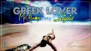 Mr. Alama&Ligia - Greek Lover ( Extended Version )