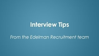 Edelman Interview Tips