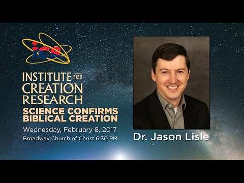 Science Confirms Biblical Creation – Dr. Jason Lisle  2/8/17