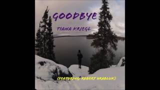 Nonton Goodbye  Single Featuring Tiana Kriegl   From The Album Film Subtitle Indonesia Streaming Movie Download
