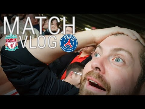 LIVERPOOL 3-2 PSG | CHAMPIONS LEAGUE MATCH VLOG