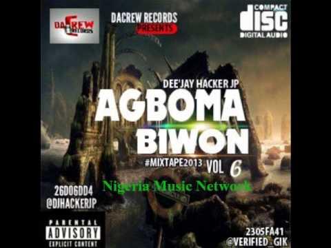 Agbomabiwon Vol 6 Mixtape - Dee'Jay Hacker JP (Naija Mix 2013)
