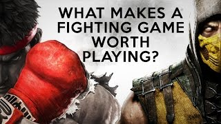 What Makes A Fighting Game Worth Playing?