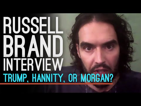 or - Who does Russell Brand dislike the most? Donald Trump, Sean Hannity or Piers Morgan? His answer proves why he has built such a strong following among forward-thinking people who aren't ...