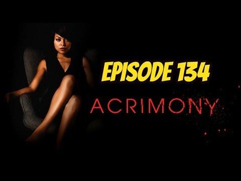 Acrimony - Episode 134