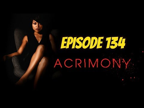 Acrimony - Episode 134