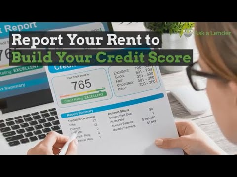 Report Your Rent to Build Your Credit Score | Ask a Lender