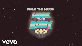 WALK THE MOON Work This Body pop music videos 2016