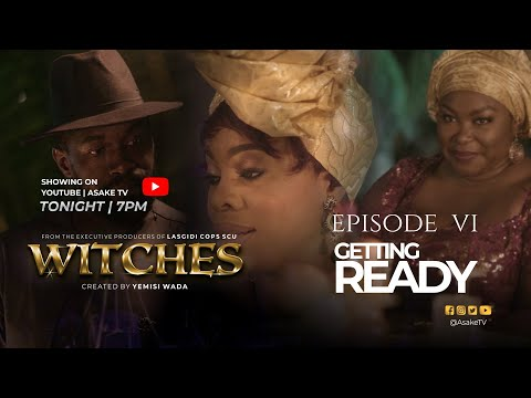 WITCHES | SEASON 1 | EPISODE 6 |  GETTING READY