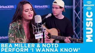 NOTD featuring Bea Miller - I Wanna Know - Live at the the SiriusXM Studios