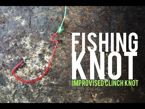 Improvised Clinch Knot- Fishing Knots