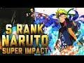 ** SUPER IMPACT NARUTO (S RANK) RAID *   ** Naruto Ultimate Ninja Blazing *