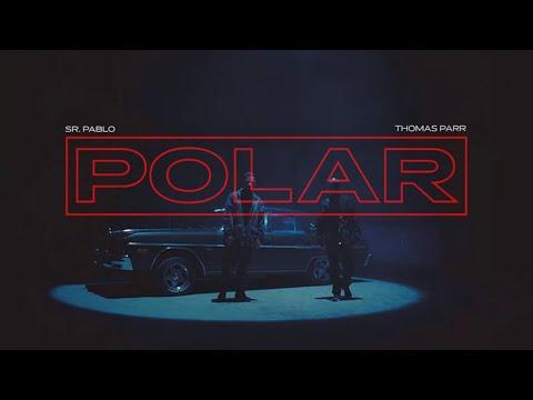 Polar - Sr Pablo & Thomas Parr / U&D (Video Oficial)