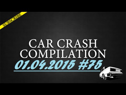 Car crash compilation #75 | Подборка аварий 01.04.2015