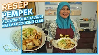 Video Resep Pempek Palembang Lengkap ala Fatmah Bahalwan dari Natural Cooking Club, Pasti Jadi! MP3, 3GP, MP4, WEBM, AVI, FLV Maret 2019
