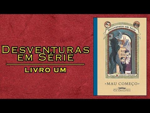 Desventuras em Série #1 Mau Começo (Lemony Snicket) | L&C