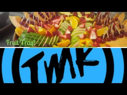 How to make a Fresh Fruit Tray