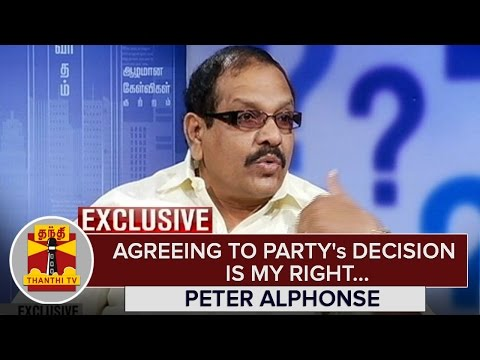 Exclusive--Agreeing-to-Partys-Decision-is-my-Right--Peter-Alphonse--Thanthi-TV