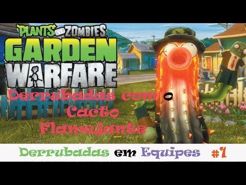 Garden Warfare - Derrubadas em Equipes - (Planta) Cacto Flamejante #1